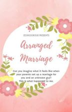 (SLOW UPDATE) Arranged Marriage With You by jeonggukguk