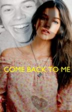 Come Back To Me by narryfeelsrightnow