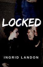 LOCKED [COMPLETA] by ingrid_landon