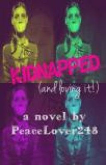 Kidnappped (and loving it!) [Slow updates]