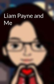 Liam Payne and Me by 2020breezy