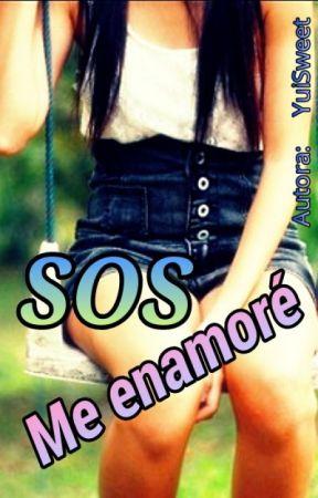 SOS. Me enamoré. by YuiSweet
