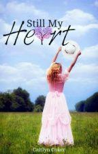 Still my Heart by CaitlynRachelC