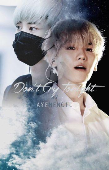 Don't Cry Tonight ☆ Birinci Kitap ☆ ChanBaek