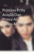 Princess Prilly Assylia Dan Prince Ali Varios Albert by aprillia96