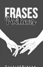 Frases Poéticas by Ruchia0Blansa
