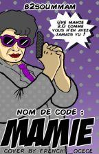 Nom de code : M.A.M.I.E. by B2soummam