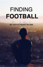 Finding Football by hayleymartin1999
