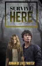 Survive Here [Bellarke] by LivelyWriter