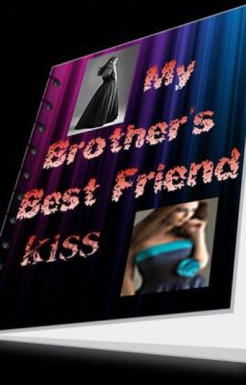 My brother's best friend kiss