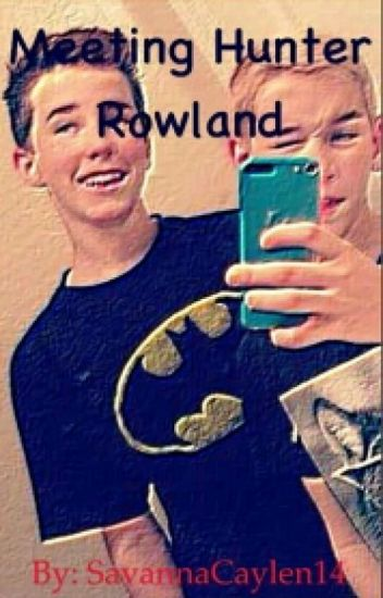 Meeting Hunter Rowland