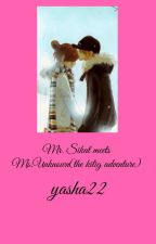Mr.Sikat Meets Ms.Unknown(the kilig adventure) by yasha22