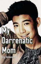 My DARRENatic Mom by KingVoldemort