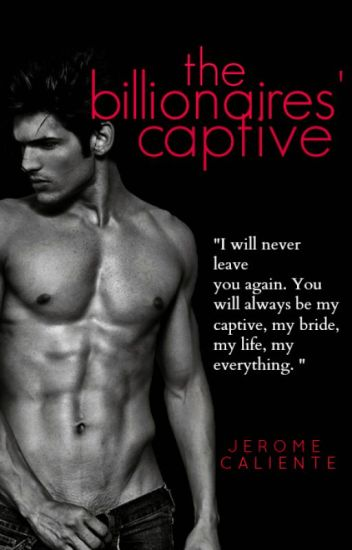 The Billionaires' Captive (Completed)