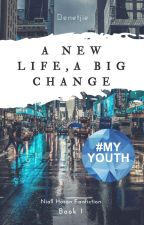 A New Life, A Big Change {N.H} Book 1 by Denetjie