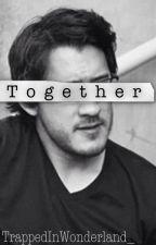 Together (Markiplier x Reader) | Complete by TrappedInWonderland_