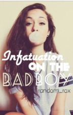 Infatuation On The Bad Boy by random_rox