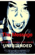 The Message : A Unfriended story by WillowPrimMellark