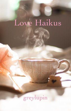 Love Haikus by greylupin