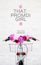 That Promdi Girl (PUBLISHED) by owwSIC
