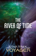 Star Trek Voyager: The River of Time by scifiromance