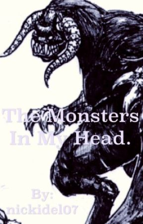 Monsters in my Head. by nickidel07