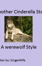 Another Cinderella Story-A werewolf style by singer4life