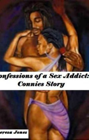 Confessions of a sex addict...Connie's Story