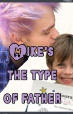 Mike's the type of father by TumblrGirlsBeLike