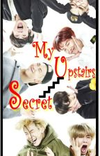 My Upstairs Secret -  A BTS Fan Fiction by ChairmansDaughters