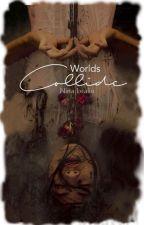 Worlds Collide by NinaLealie