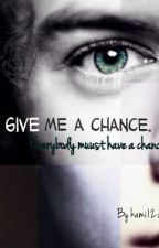 Give me a chance by Kami12z