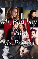 Mr. Bad boy and Ms. Perfect by Julz202733