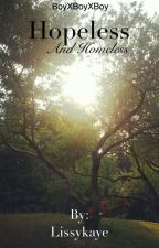 Hopeless and Homeless by Lissykaye