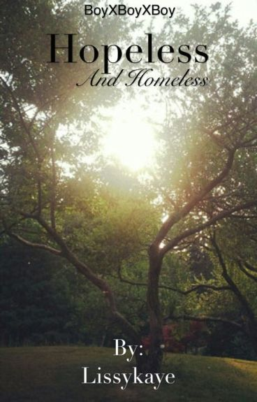 Hopeless and Homeless