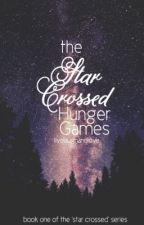 A Star-Crossed Hunger Games  by livelaughandlove_
