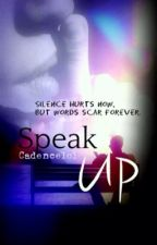 Speak Up by Cadence1o1