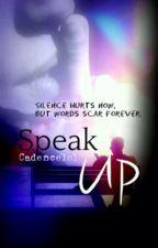 Speak Up by Cadence1o1
