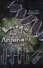 Biologie für Anfänger by Zuzu117