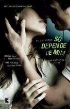 Só Depende de Mim - M.Leighton by Domialbuquerque