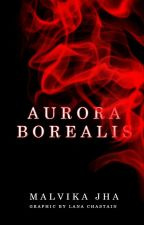 Aurora Borealis | A Twilight Fanfiction by Malvika_Jha