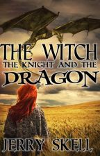 The Witch, the Knight, and the Dragon by JerrySkell