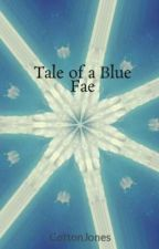 Tale of a Blue Fae by CottonJones