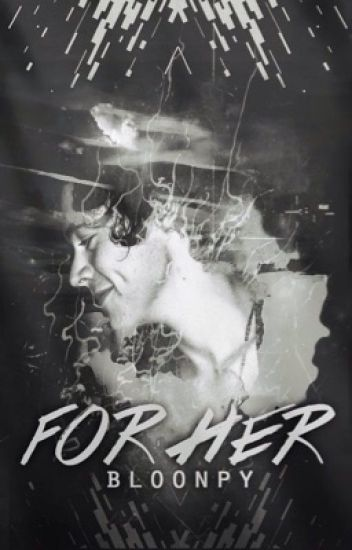 FOR HER • harry