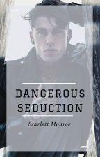 Dangerous Seduction by MaddsCousins
