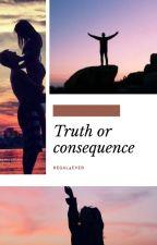 Verdade ou Consequência? by Regal4ever