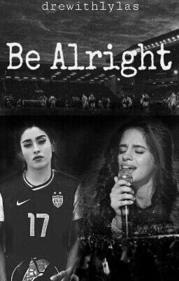Be Alright | EM REVISÃO
