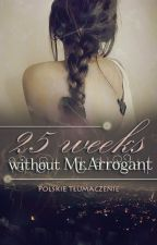 25 weeks without Mr. Selfish | Z.M | COMPLETED by loizokert