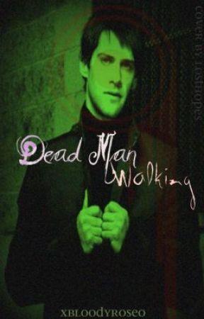 Dead Man Walking by XBloodyRoseO