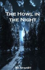The Howl in the Night by Xtian91